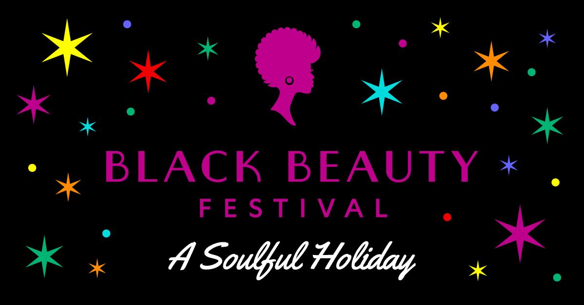 Black Beauty Festival: A Soulful Holiday